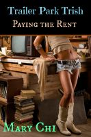 Mary Chi - Trailer Park Trish: Paying the Rent