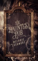 Melanie Tushmore - The Haunted Pub
