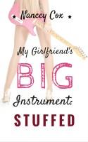 Nancey Cox - My Girlfriend's Big Instrument: Stuffed