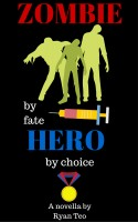 Zombie by fate, Hero by choice cover