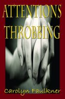 Carolyn Faulkner - Attentions Throbbing