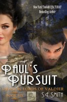 S.E. Smith - Paul's Pursuit: Dragon Lords of Valdier Book 6