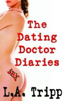 L.A. Tripp - The Dating Doctor Diaries