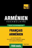 Andrey Taranov - Vocabulaire Français-Arménien pour l'autoformation - 7000 mots