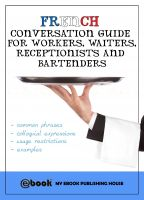 My Ebook Publishing House - French Conversation Guide for Workers, Waiters, Receptionists and Bartenders