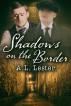 Shadows on the Border by A. L. Lester