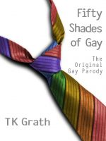T K Grath - Fifty Shades of Gay