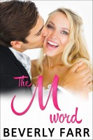 Beverly Farr - The M-word (Summer Wedding Series)