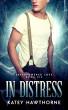 In Distress by Katey Hawthorne