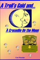 Carl Reader - A Troll's Gold and A Crocodile on the Moon