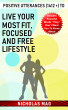 Positive Utterances (1412 +) to Live Your Most Fit, Focused and Free Lifestyle by Nicholas Mag