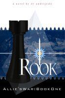 Rook, Allie's War: Book One