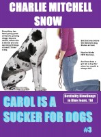 Charlie Mitchell Snow - Carol is a Sucker for Dogs, Part 3
