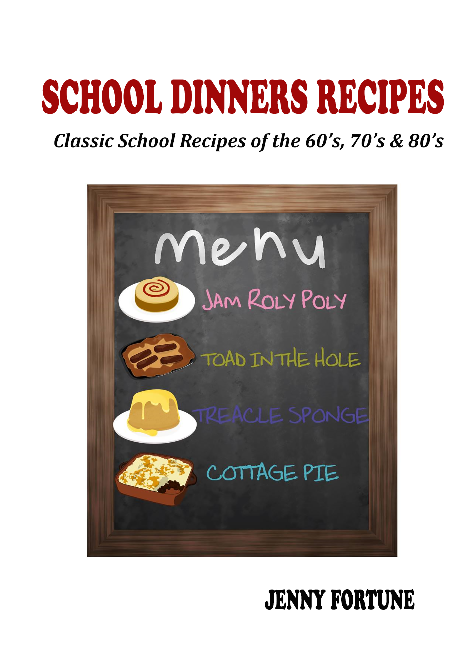 School Dinners Recipes Classic School Recipes Of The 60s 70s And 80s An Ebook By Nwmedia