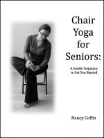 Nancy Coffin - Chair Yoga For Seniors: A Gentle Sequence to Get You Started