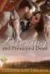 Missing and Presumed Dead: A Chandler County Novel by Cherime MacFarlane