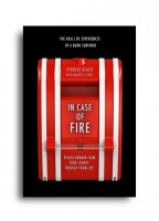 Kingsley Publishing - In Case of Fire: Please Remain Calm Then Slowly Rebuild Your Life