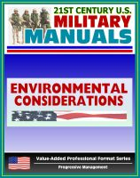 Progressive Management - 21st Century U.S. Military Manuals: Environmental Considerations in Military Operations Field Manual - FM 3-100.4 (Value-Added Professional Format Series)