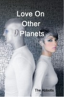 The Abbotts - Love On Other Planets