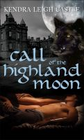 Kendra Leigh Castle - Call of the Highland Moon