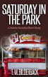 Saturday In The Park - A Justice Security Short Story by T. M. Bilderback