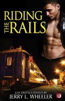 Jerry L. Wheeler - Riding the Rails