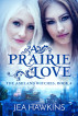 A Prairie Love: The Ashland Witches, Book 4 by Jea Hawkins