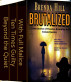 BRUTALIZED: 3 Full-Length Crime Stories of Passion, Brutality, and Twisted Justice by Brenda Hill