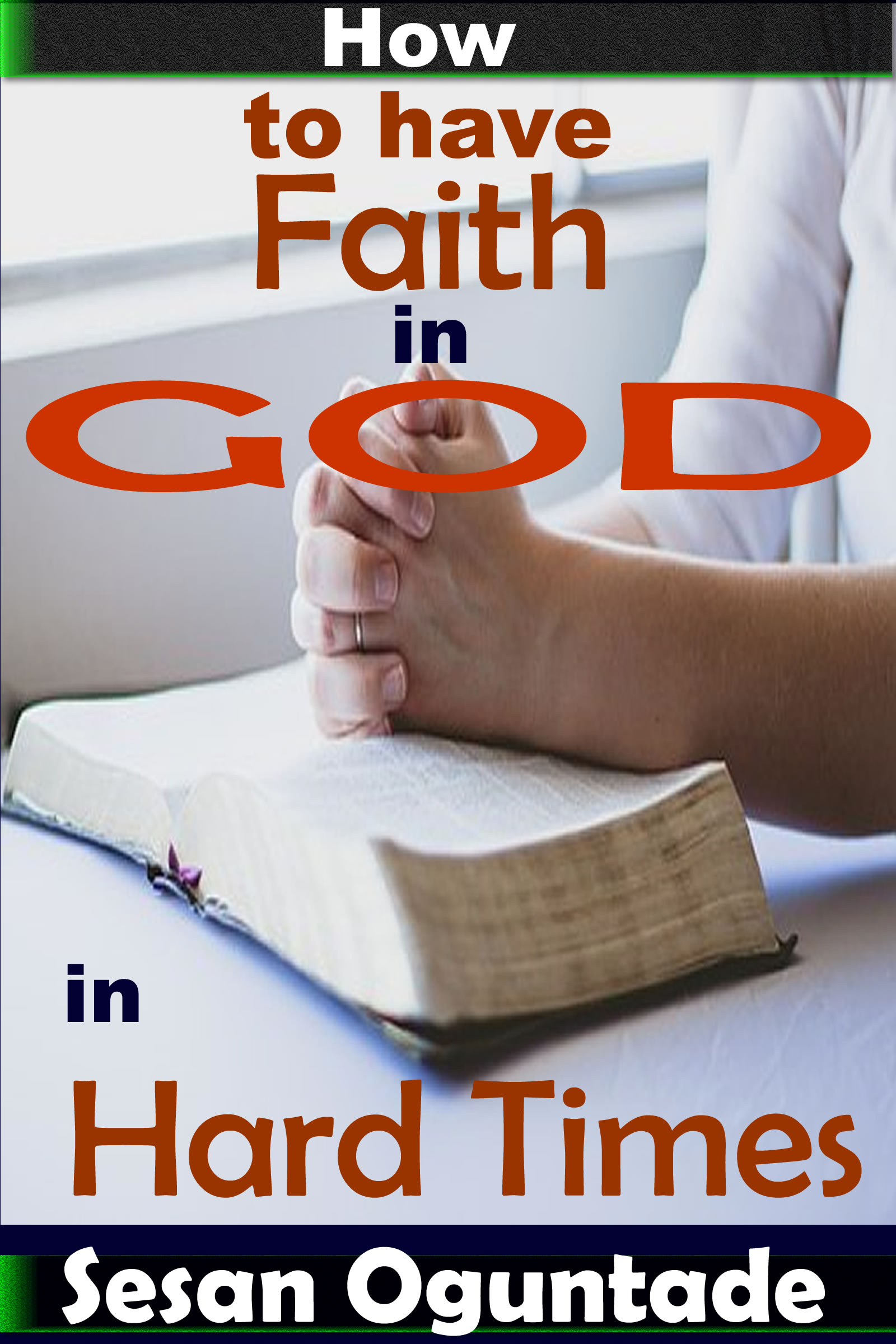 Smashwords – How to Have Faith in God in Hard Times – a book