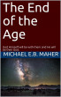 The End of the Age by Michael Maher
