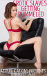 Erotic Slaves Getting Pummeled - 16 Naughty Tales by AE Publications