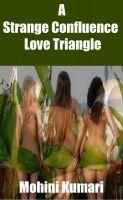 Mohini Kumari - A Strange Confluence: Love Triangle