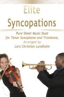 Pure Sheet Music - Elite Syncopations Pure Sheet Music Duet for Tenor Saxophone and Trombone, Arranged by Lars Christian Lundholm