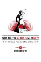 Cover for 'Why Are You Atheists So Angry? 99 Things That Piss Off the Godless'