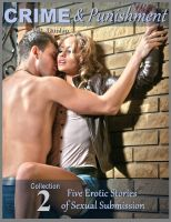 V.R. Dunlap - Crime & Punishment (Collection 2): Five More Erotic Stories of Sexual Submission
