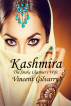 KASHMIRA The Snake Charmer's Wife by Vincent Gilvarry