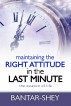 Maintaining the Right Attitude in the Last Minute: the essence of life by Bantar Shey