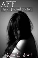 Jess C Scott - AFF (Asian Factual Fiction)