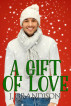 A Gift Of Love by J. Grandison