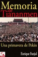 Enrique Fanjul - Memoria de Tiananmen. Una primavera de Pekín