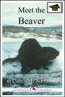 Caitlind L. Alexander - Meet the Beaver: Educational Version