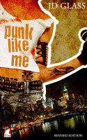 JD Glass - Punk Like Me—A Tale of an Authentic Rebel