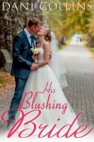 Dani Collins - His Blushing Bride
