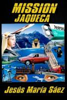 Jesus Maria Saez - Mission Jaqueca