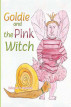 Goldie and the Pink Witch by Deborah S Reynolds