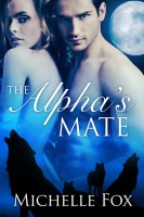 Michelle Fox - The Alpha's Mate