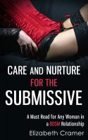 Elizabeth Cramer - Care and Nurture for the Submissive - A Must Read for Any Woman in a BDSM Relationship
