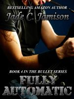 Jade C. Jamison - Fully Automatic (Bullet #4)
