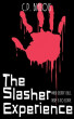 The Slasher Experience by CP Bialois