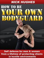 Nick Hughes - How To Be Your Own Bodyguard